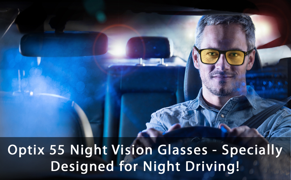 Yellow tinted glasses are specially made for night driving.
