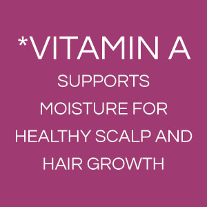 Vitamin A - Supports moisture for healthy scalp and hair growth
