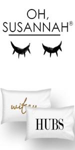 Oh, Susannah Pillowcase, Hubs and Wifey