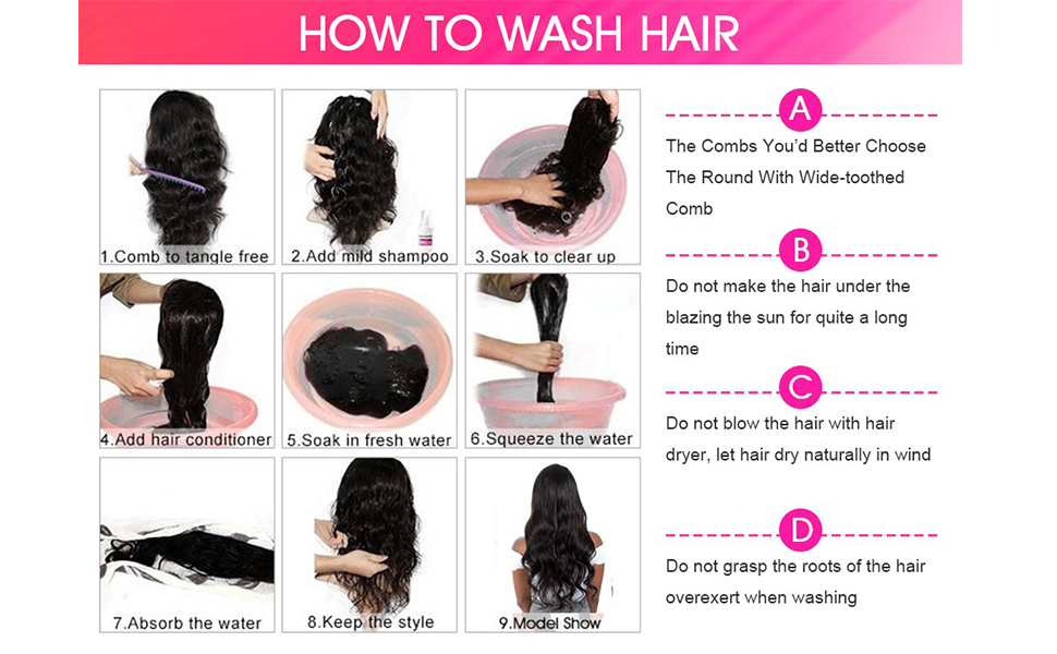 HOW TO WASH HAIR The combs you'd better choose the round with wide-toothed comb.  Do not make the
