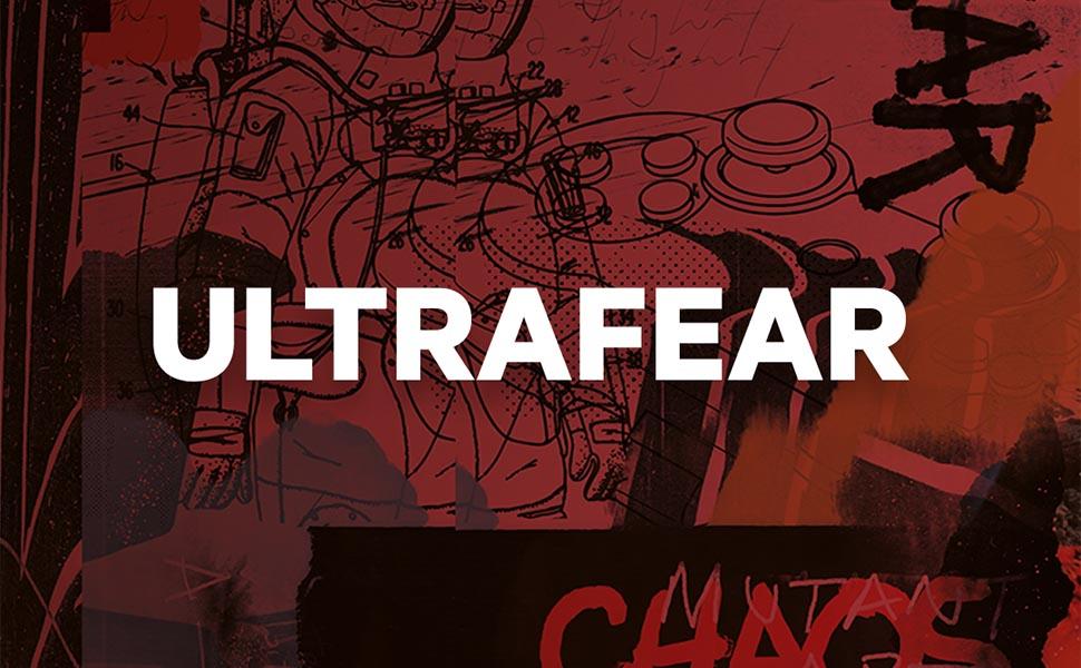 Ultrafear