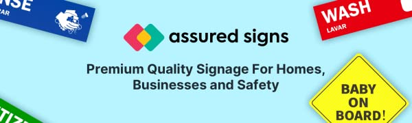 Assured Signs, Premium Quality Signage for Homes, Business and Safety