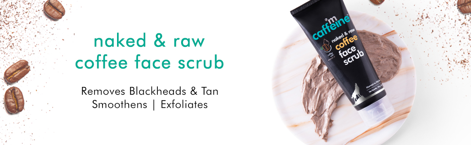 naked and raw coffee face scrub exfoliates smoothens removes blackheads and tan