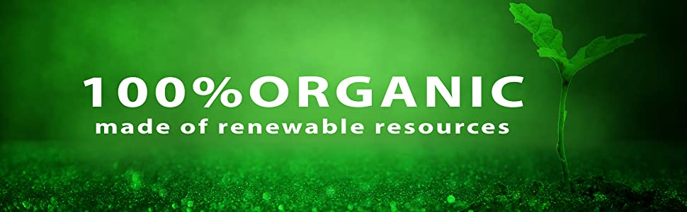 100% Organic made of renewable resources