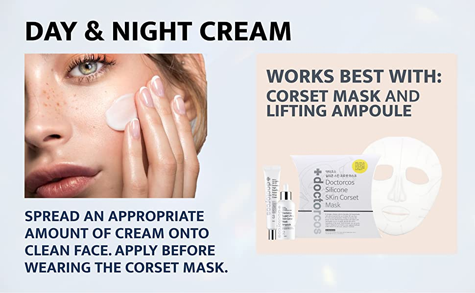 Spread cream onto clean face. Works best with corset mask & lifting ampoule.
