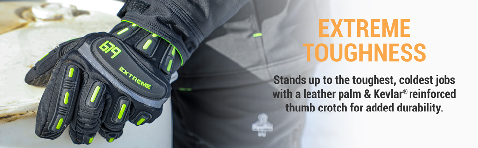 EXTREME Stands up to the toughest, coldest jobs with a leather palm amp; Kevlar reinforced thumb