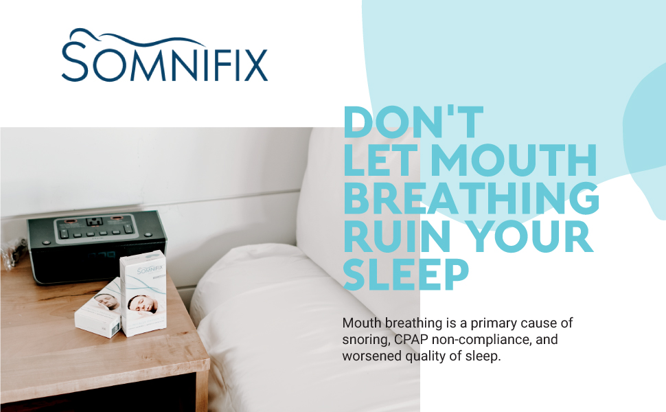 Snore CPAP sleep device mouth breathing nasal prevention mouth taping somnifix sleep apnea dry deep