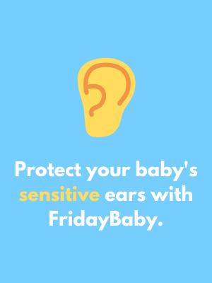 Protect your baby's sensitive ears with friday babies