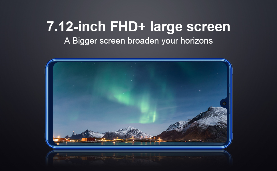 7.12 inches FHD  large screen