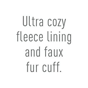 Ultra cozy fleece lining and faux fur cuff.