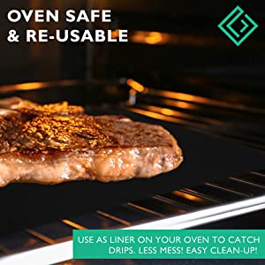 Oven safe re-usable  liner on your oven to catch drips less mess easy clean up