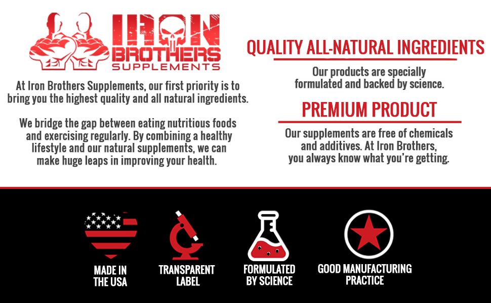 Iron Brothers Supplements Premium Product Quality all natural ingredients made in the USA
