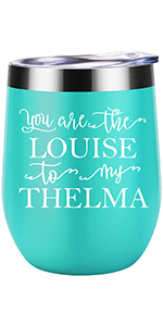 You Are the Louise to My Thelma