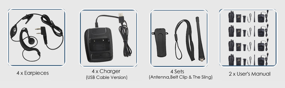 4 x Portable Radio 4 x Earpieces 4 x Antenna 4 x Li-ion Battery Pack 4 x Charger 4 x Belt Clip