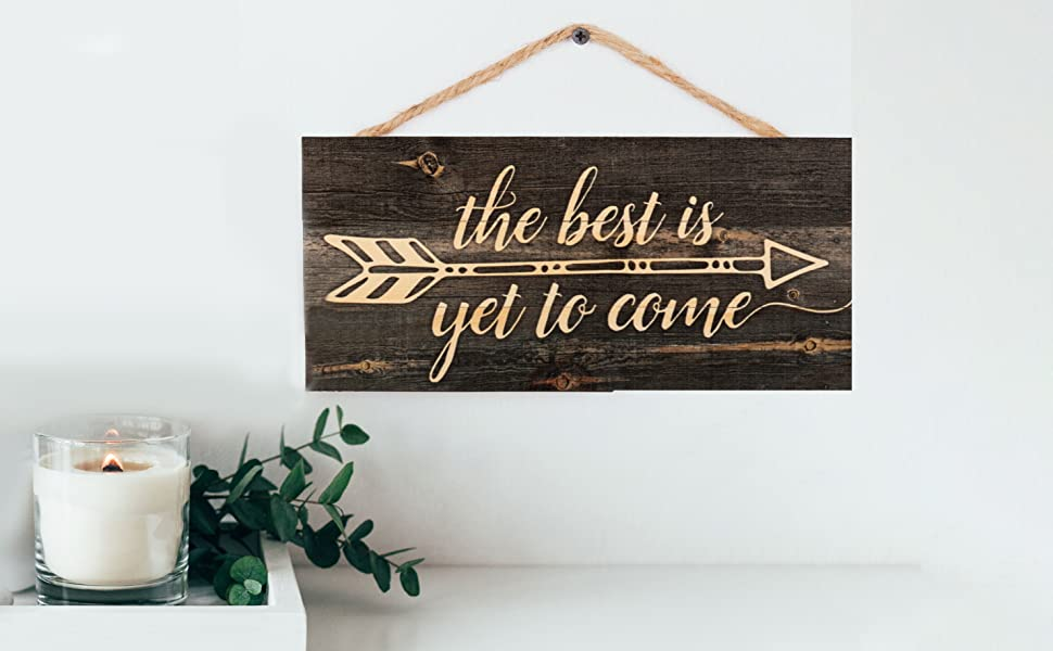 P Graham Dunn The Best is Yet to Be Arrow Rustic 5 x 10 Wood Plank Design Hanging Sign HSA0140