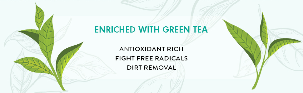 enriched Green Tea antioxidant fight free radicals dirt removal