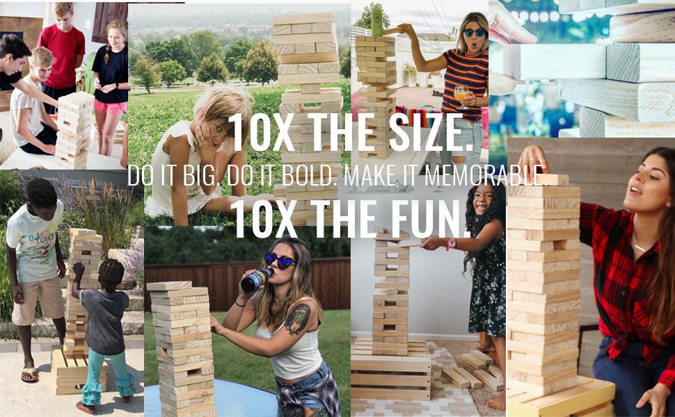 10x the size. 10x the fun. Do it big. Do it bold. Make it memorable. Giant Jenga