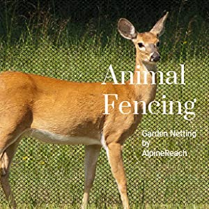 Animal Fencing Garden Netting by AlpineReach