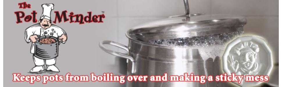 Pot Minder - Prevent messy boil overs