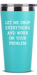 Let Me Drop Everything - Birthday Gift Ideas for Women Men - 16 oz Mint Insulated