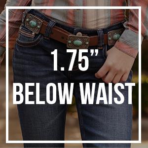 """1.75"""" below waist"""