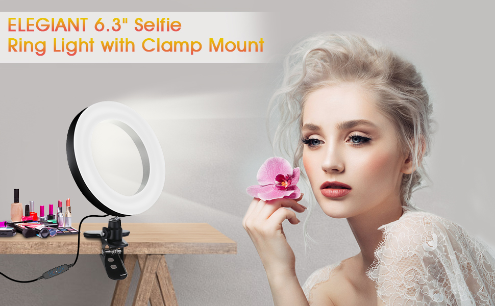360 Degrees Rotatable Makeup 3 Dimmable Color /& 11 Brightness Level Bed ELEGIANT 6.3 Selfie Ring Light with Clamp Mount for Desk Video Live Steam /& Broadcast YouTube Office