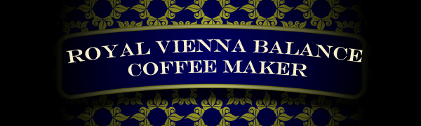 Royal Vienna Balance Coffee Maker