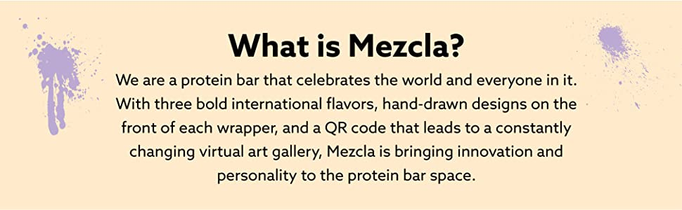 What is Mezcla? We are a protein bar that celebrates the world and everyone in it.