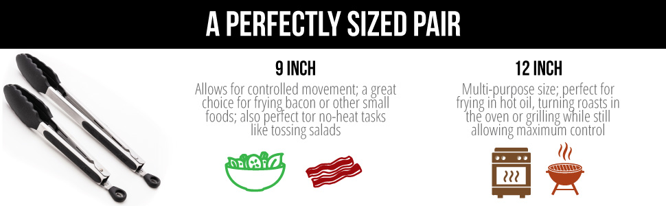 9 and 12 inch tongs have different uses