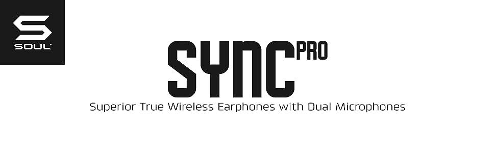 soul, soul electronics, headphones, Sync Pro, high performance, wireless, earbuds, true wireless,