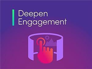Deepen Engagement