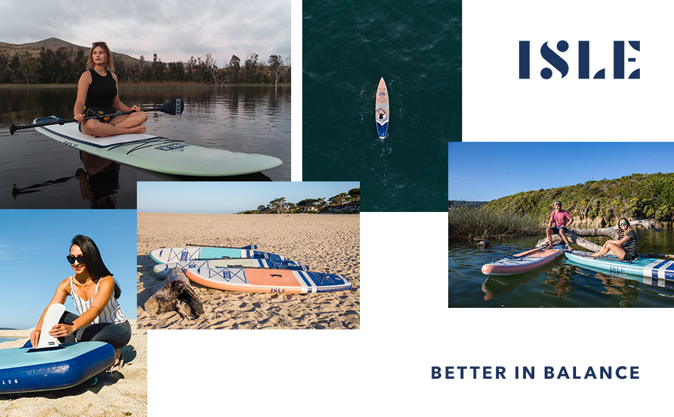 ISLE Surf & SUP stand up paddle board Better in balance