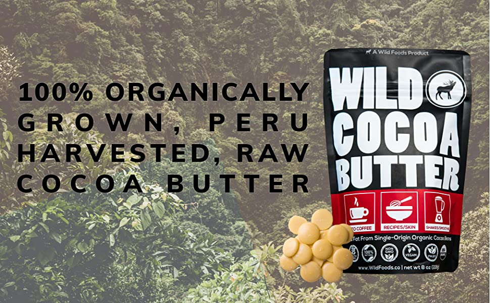100 Percent Organically Grown Peru Harvested Cocoa Butter All Natural Rich Smooth Premium Wild Foods