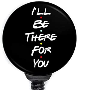 I'll be there for you Badge Reel