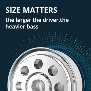 bigger driver powerful bass