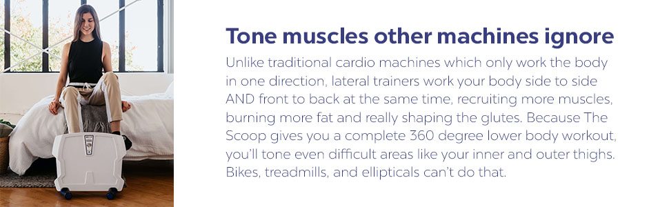 Tone Muscles other machines ignore