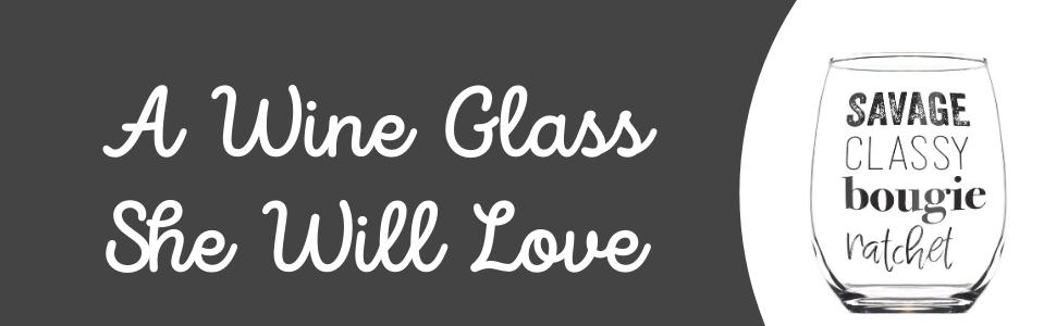 A wine glass she will love