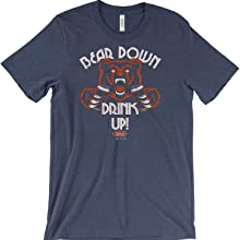Bear Down Drink Up Shirt for Chicago Bears Fans (Chicago Football Apparel)