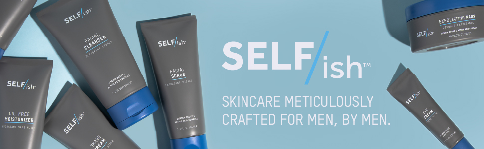 Selfish a premium mens skincare line with active natural ingredients cleanse, nourish & soothe skin