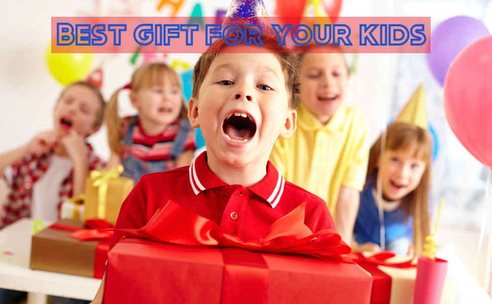 best gift for your kids