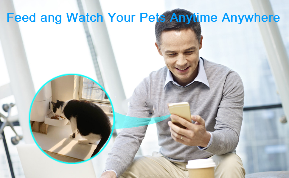 Feed and watch your pet anytime anywhere