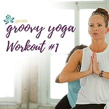 Gentle Groovy Yoga Workout #1