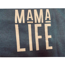 MAMA LIFE LETTER PRINTED