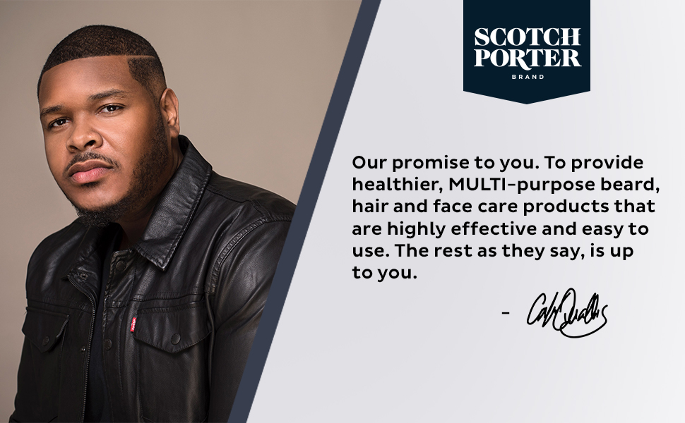 Scotch Porter our promise to you, to provide healthier multi purpose beard, hair, and face products