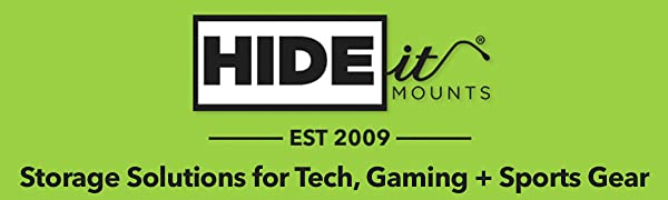 HIDEit Mounts: Storage Solutions for tech gear, gaming gear and sports gear.