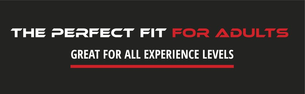 The Perfect Fit for Adults  Great for All Experience Levels