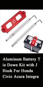 Aluminum Battery Tie Down Kit with J Hook For Honda Civic Acura Integra
