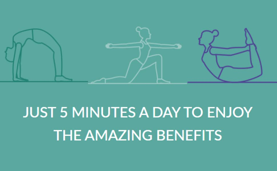 just 5 minutes a day to enjoy the amazing benefits