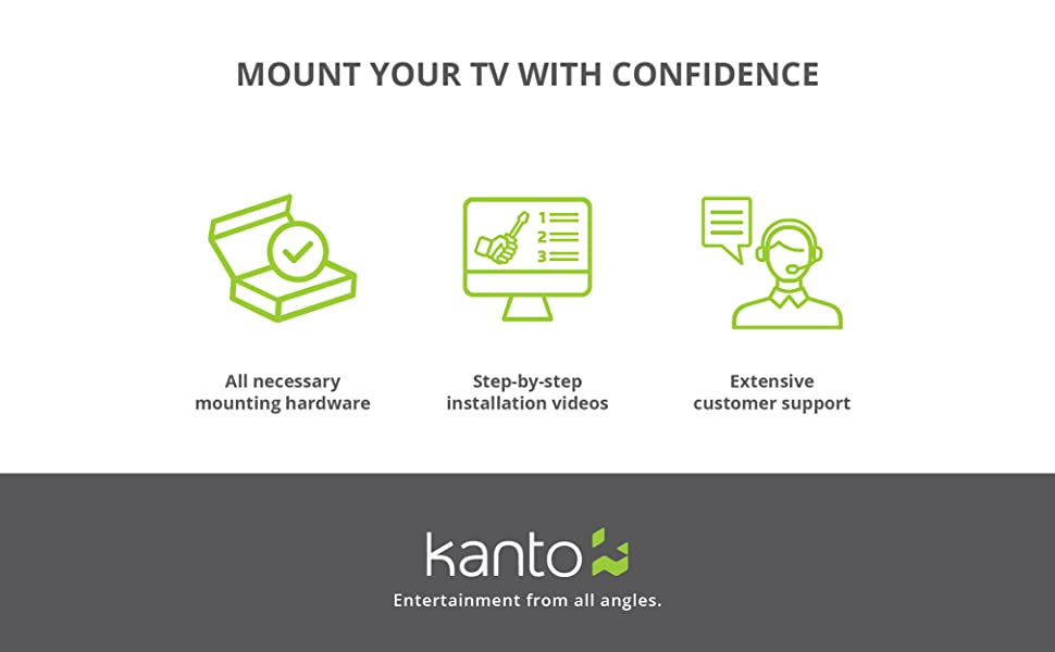 mount your tv with confidence. all hardware included with customer support