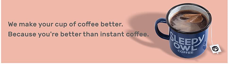 you're better than instant coffee